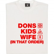 Dons Kids Wife (In That Order) T-Shirt