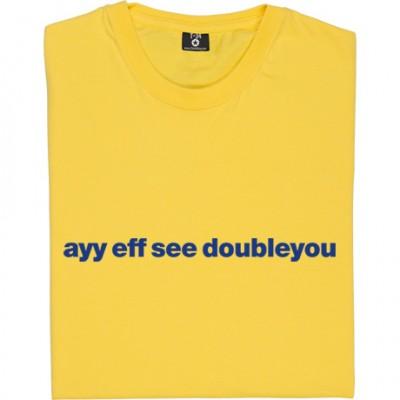 "AFC Wimbledon ""Ayy Eff See Doubleyou"""