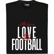 All's Fair In Love And Football T-Shirt