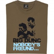 Big Dunc: Nobody's Freund T-Shirt