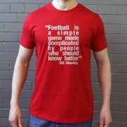 "Bill Shankly ""Simple Game"" Quote T-Shirt"