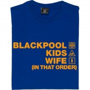 Blackpool Kids Wife (In That Order) T-Shirt