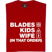 Blades Kids Wife (In That Order) T-Shirt