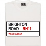 Crawley Town: Brighton Road RH11 Road Sign T-Shirt