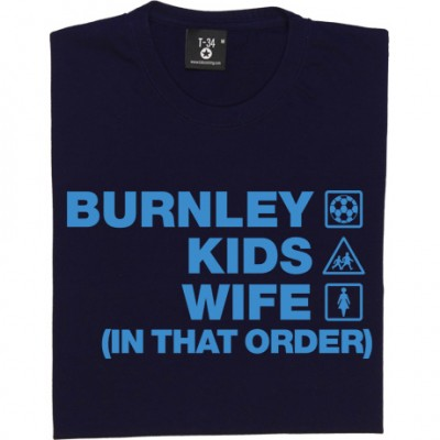 Burnley Kids Wife (In That Order)