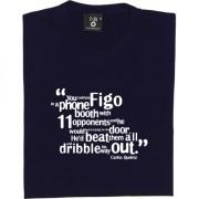 Carlos Queiroz Figo Quote T-Shirt