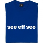 "Chelsea ""See Eff See"" T-Shirt"