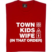 Town Kids Wife (In That Order) T-Shirt