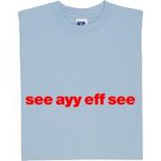 """Crewe Alexandra """"See Ayy Eff See"""" T-Shirt"""