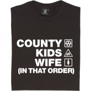 County Kids Wife (In That Order) T-Shirt