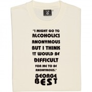 George Best Alcoholics Anonymous Quote T-Shirt
