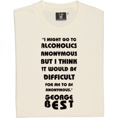 George Best Alcoholics Anonymous Quote