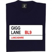 Bury FC: Gigg Lane BL9 Road Sign T-Shirt