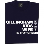 Gillingham Kids Wife (In That Order) T-Shirt