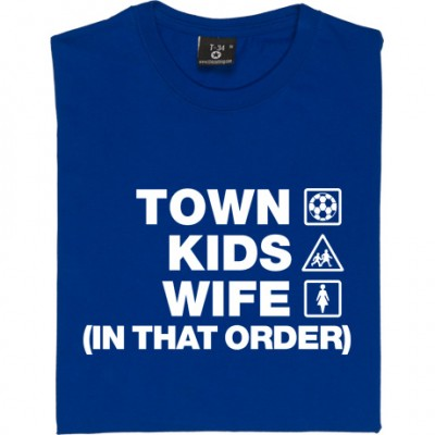 Town Kids Wife (In That Order)