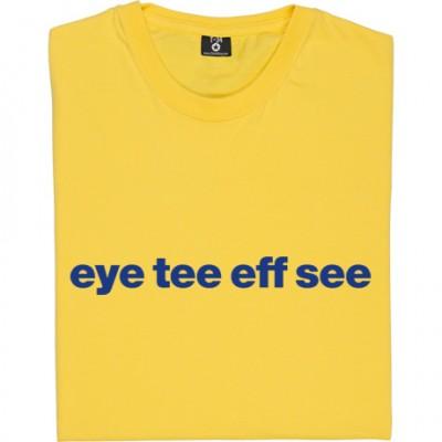 "Ipswich Town ""Eye Tee Eff See"""
