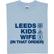 Leeds Kids Wife (In That Order) T-Shirt