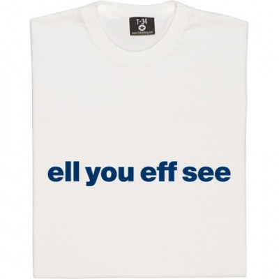 "Leeds United ""Ell You Eff See"""