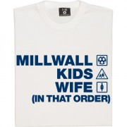 Millwall Kids Wife (In That Order) T-Shirt