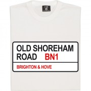Brighton and Hove Albion: Old Shoreham Road BN1 Road Sign T-Shirt