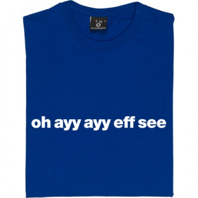 "Oldham Athletic ""Oh Ayy Ayy Eff See"""