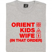 Orient Kids Wife (In That Order) T-Shirt