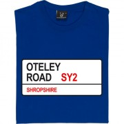 Shrewsbury Town: Oteley Road SY2 Road Sign T-Shirt