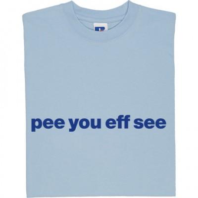 "Peterborough United ""Pee You Eff See"""