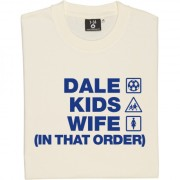 Dale Kids Wife (In That Order) T-Shirt