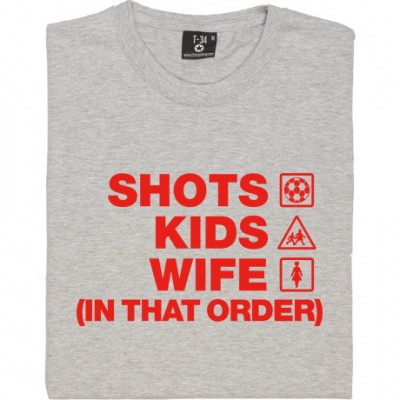 Shots Kids Wife (In That Order)