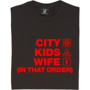 City Kids Wife (In That Order) T-Shirt