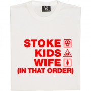 Stoke Kids Wife (In That Order) T-Shirt