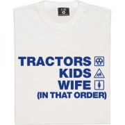 Tractors Kids Wife (In That Order) T-Shirt