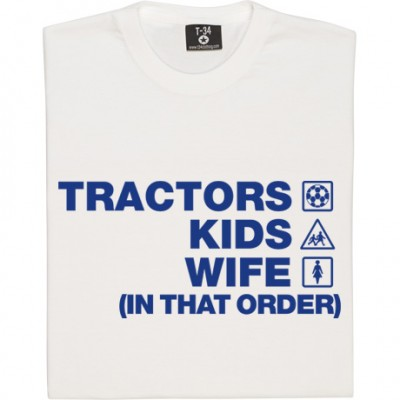 Tractors Kids Wife (In That Order)