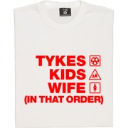 Tykes Kids Wife (In That Order) T-Shirt