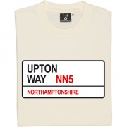 Northampton Town: Upton Way NN5 Road Sign T-Shirt