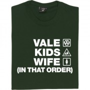 Vale Kids Wife (In That Order) T-Shirt