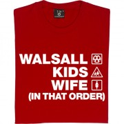 Walsall Kids Wife (In That Order) T-Shirt