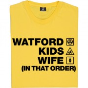 Watford Kids Wife (In That Order) T-Shirt