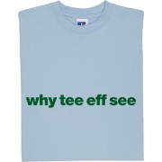 "Yeovil Town ""Why Tee Eff See"" T-Shirt"