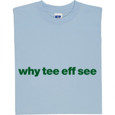 "Yeovil Town ""Why Tee Eff See"""