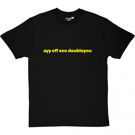 "AFC Wimbledon ""Ayy Eff See Doubleyou"" T-Shirt"