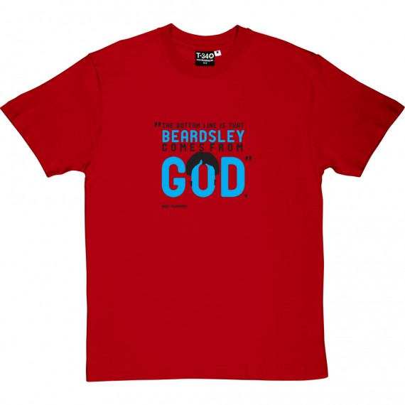Beardsley Comes From God T-Shirt