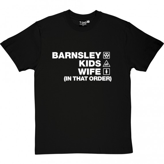 Barnsley Kids Wife (In That Order) T-Shirt