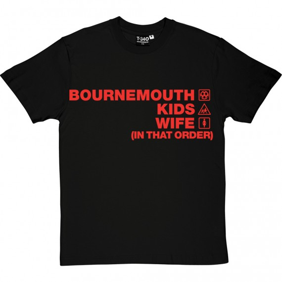 Bournemouth Kids Wife (In That Order) T-Shirt