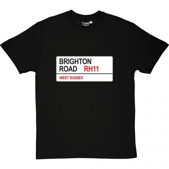 Crawley Town: Brighton Road RH11 Road Sign T-Shirt