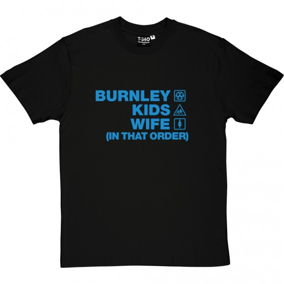 Burnley Kids Wife (In That Order) T-Shirt