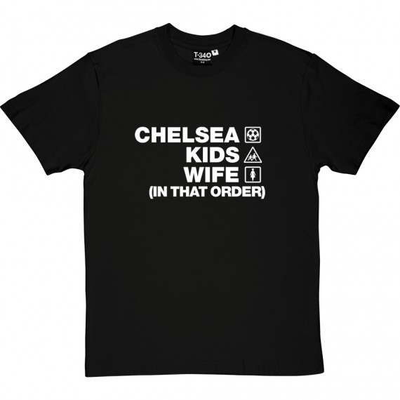 Chelsea Kids Wife (In That Order) T-Shirt