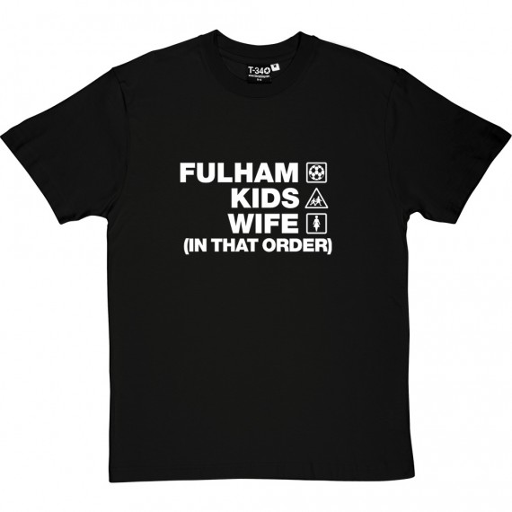 Fulham Kids Wife (In That Order) T-Shirt