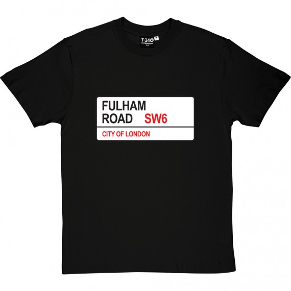 Chelsea FC: Fulham Road SW6 Road Sign T-Shirt